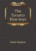 The Toronto Rine Boys af Maria Simpson