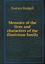 Memoirs of the Lives and Characters of the Illustrious Family af Eustace Budgell
