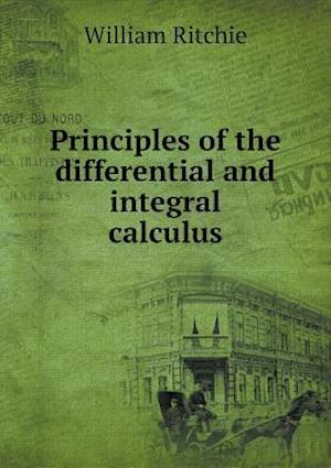 Principles of the Differential and Integral Calculus af William Ritchie