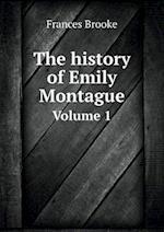 The History of Emily Montague Volume 1 af Frances Brooke