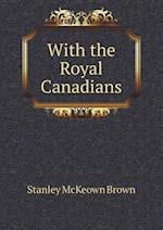 With the Royal Canadians af Stanley McKeown Brown