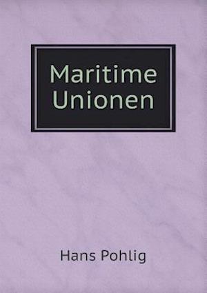 Maritime Unionen af Hans Pohlig
