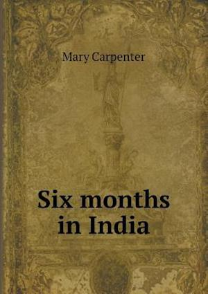 Six Months in India af Mary Carpenter