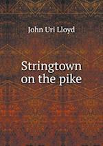 Stringtown on the Pike af John Uri Lloyd