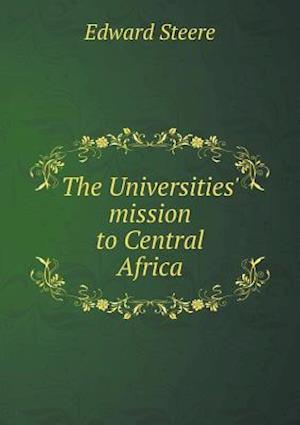 The Universities' Mission to Central Africa af Edward Steere