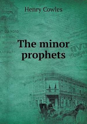 The Minor Prophets af Henry Cowles