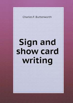 Sign and Show Card Writing af Charles F. Butterworth