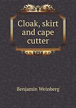 Cloak, Skirt and Cape Cutter af Benjamin Weinberg