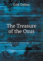The Treasure of the Oxus af O. M. Dalton