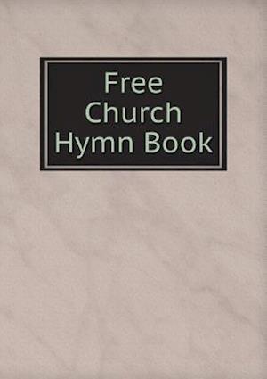 Free Church Hymn Book af Free Church of Scotland Genera Assembly