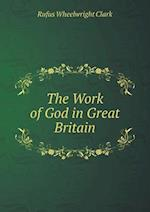 The Work of God in Great Britain af Rufus Wheelwright Clark