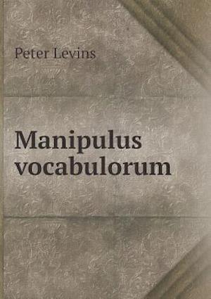 Manipulus Vocabulorum af Peter Levins, Henry B. Wheatley