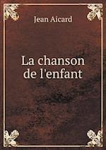 La Chanson de L'Enfant af Jean Aicard