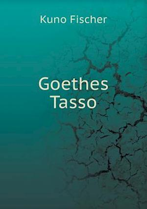 Goethes Tasso af Kuno Fischer
