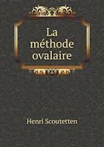 La Methode Ovalaire af Henri Scoutetten
