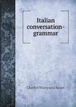 Italian Conversation-Grammar af Charles Marquard Sauer