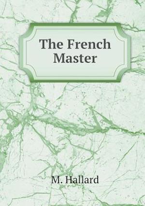 The French Master af M. Hallard