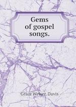 Gems of Gospel Songs af Grace Weiser Davis