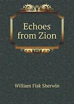 Echoes from Zion af William Fisk Sherwin
