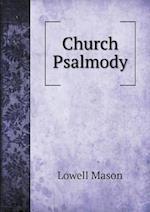 Church Psalmody af Lowell Mason