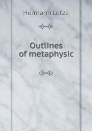 Outlines of Metaphysic af Hermann Lotze