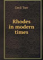 Rhodes in Modern Times af Cecil Torr