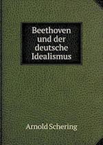 Beethoven Und Der Deutsche Idealismus af Arnold Schering