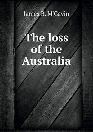 The Loss of the Australia af James R. M'Gavin