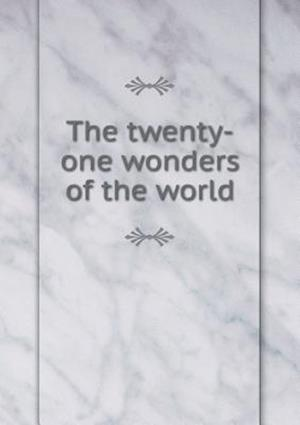 The Twenty-One Wonders of the World af Sara S. Sharp