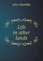 Life in Other Lands af Alice Hamblin