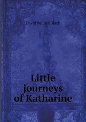 Little Journeys of Katharine af David Pollock Black