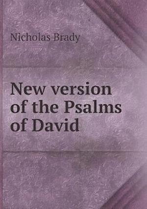 New Version of the Psalms of David af Nicholas Brady