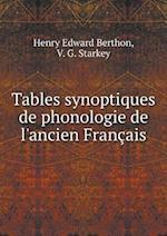 Tables Synoptiques de Phonologie de L'Ancien Francais af Henry Edward Berthon, V. G. Starkey