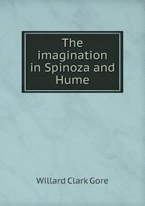 The Imagination in Spinoza and Hume af Willard Clark Gore