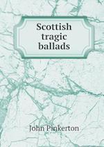 Scottish Tragic Ballads af John Pinkerton