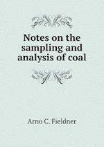 Notes on the Sampling and Analysis of Coal af Arno C. Fieldner