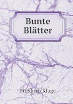 Bunte Blatter af Friedrich Kluge