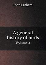 A General History of Birds Volume 4 af John Latham