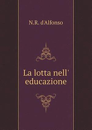 La Lotta Nell' Educazione af N. R. D'Alfonso