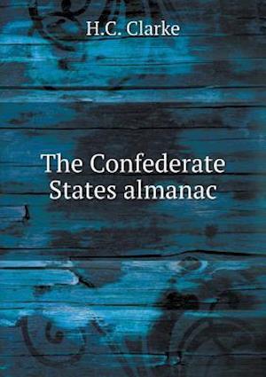 The Confederate States Almanac af H. C. Clarke