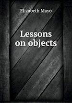 Lessons on Objects af Elizabeth Mayo