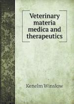 Veterinary Materia Medica and Therapeutics af Kenelm Winslow