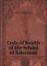 Code of Health of the School of Salernum af John Ordronaux