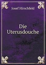 Die Uterusdouche af Josef Hirschfeld