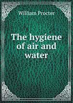 The Hygiene of Air and Water af William Procter