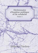 Dictionnaire D'Hygiene Publique Et de Salubrite Tome 2 af Ambroise Tardieu