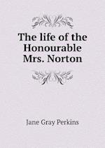 The Life of the Honourable Mrs. Norton af Jane Gray Perkins