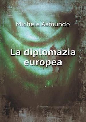 La Diplomazia Europea af Michele Asmundo