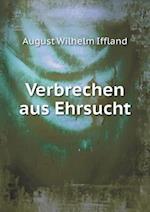 Verbrechen Aus Ehrsucht af August Wilhelm Iffland