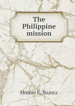 The Philippine Mission af Homer C. Stuntz